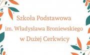 Szkoła Podstawowa im. Władysława Broniewskiego w Dużej Cerkwicy