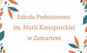 Szkoła Podstawowa im. Marii Konopnickiej w Zamartem